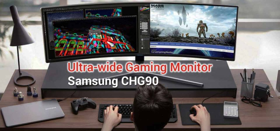 samsung chg90 ultra wide gaming monitor review