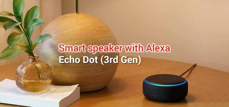 the most awaited 3rd generation echo dot review
