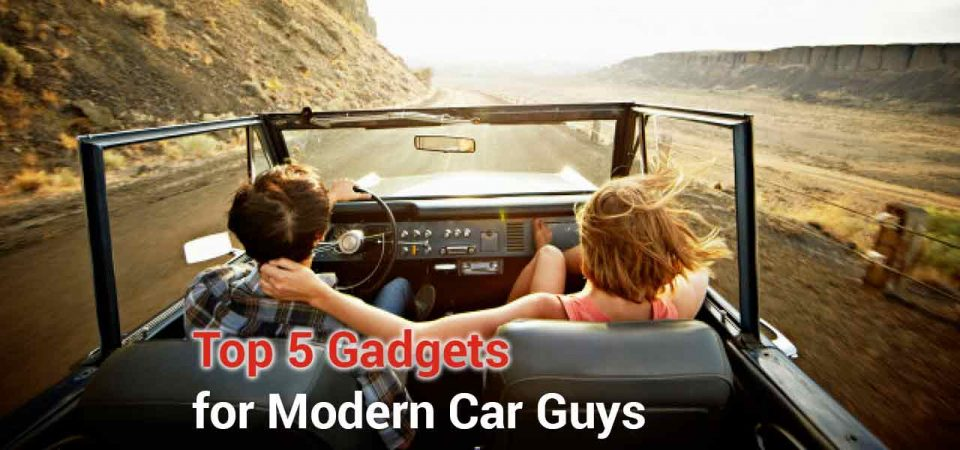 top 5 gadgets for modern car guys