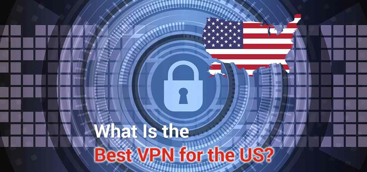 Get an American IP with the best USA VPN