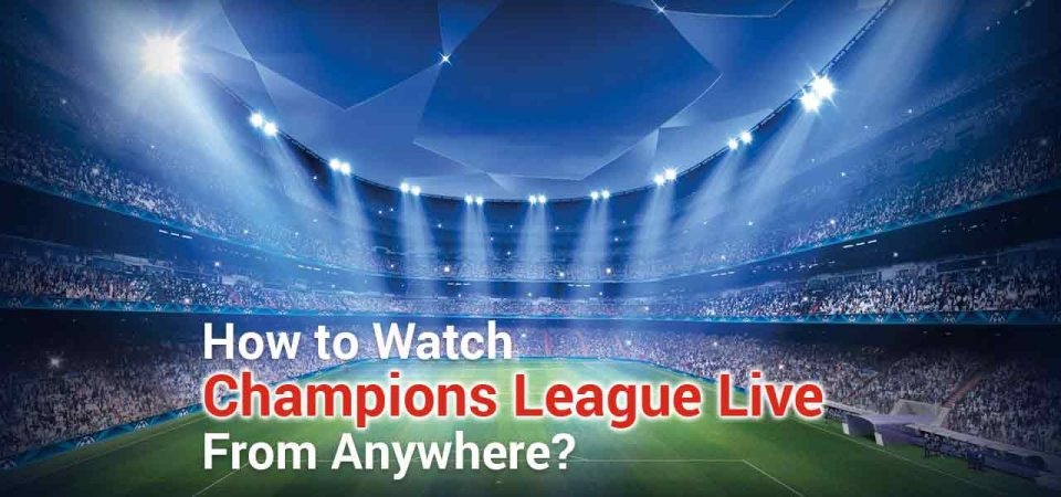 watch champions league stream