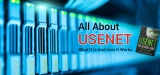 All About Usenet: What It Is And How It Works