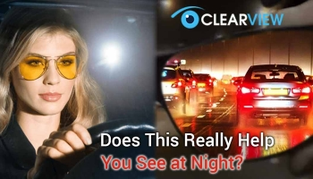 Clear View glasses review: Does This Really Help You See at Night?