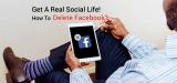 Get A REAL Social Life – How To Delete Facebook?