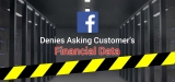 Facebook Denies Asking For Customer's Financial Data