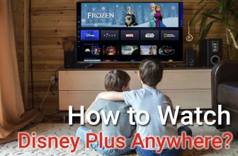 How to Watch Disney+ Wherever You Are in 2021
