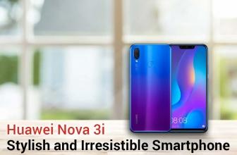 Huawei Nova 3i: Stylish, and Irresistible Smartphone