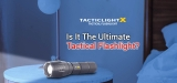 TACTICLIGHT X Review: Is It a Must-Have Tactical Flashlight?