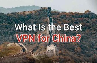 What's the Best VPN to Use in China in 2020?