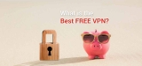 Top Free VPN – get the best without having to pay a dime