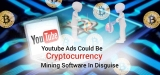 YouTube Ads Could Be A Cryptocurrency Mining Software In Disguise